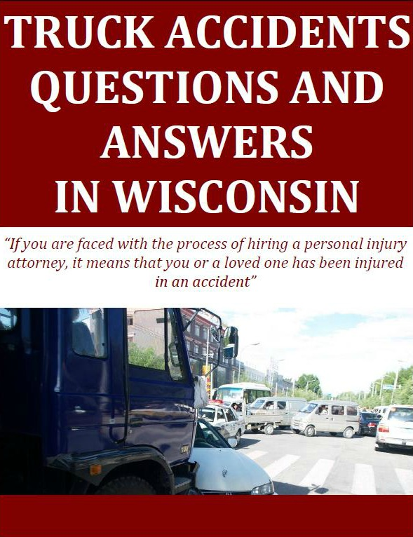 Truck Accidents Questions and Answers in Wisconsin