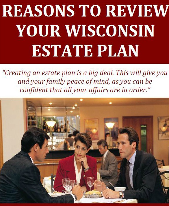 Reasons to Review Your Wisconsin Estate Plan