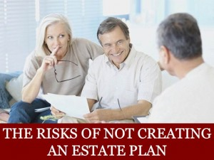 The Risks of Not Creating a Estate Plan