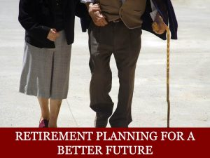 Retirement Planning for A Better Future